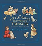 #10: A Little House Picture Book Treasury: Six Stories of Life on the Prairie