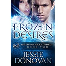 Frozen Desires (Asylums for Magical Threats Book 2) (English Edition)