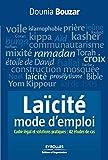 Laïcité, mode d'emploi - Cadre légal et solutions pratiques : 42 études de cas (Efficacité du Manager) - Format Kindle - 9782212800852 - 12,99 €