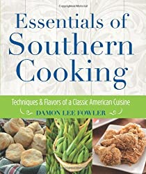 Essentials of Southern Cooking: Techniques And Flavors Of A Classic American Cuisine by Damon Fowler (2013-12-17)