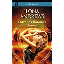 Dynasties, Tome 1 : Entre les flammes