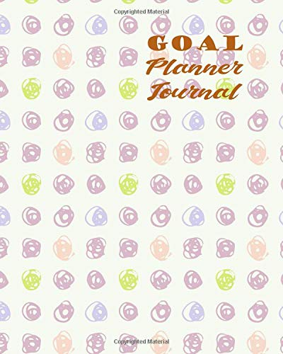 Goal Planner Journal: 52 Weeks Personal To-Do-List Organizer and Priority to Achieve Your Goals & Improve Productivity por Leah Isakson