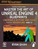 Master the Art of Unreal Engine 4: Creating a 3D Point and Click Adventure (Part #1)