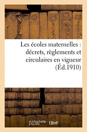 Les écoles maternelles : décrets, règlements et circulaires en vigueur par Pauline Kergomard