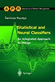 Statistical and Neural Classifiers: An Integrated Approach to Design (Advances in Computer Vision and Pattern Recognition)