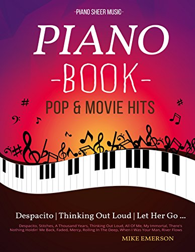 Piano Book Pop & Movies Hits: Piano Music - Piano Books - Piano Sheet Music - Keyboard Piano Book - Music Piano - Sheet Music Book - Adult Piano - The - Digital Piano Books (English Edition)