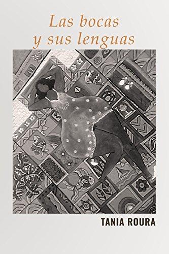 Las bocas y sus Leguas : Poemario por Tania  Roura