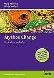 Mythos Change: Verändern verändern (Beltz Weiterbildung)