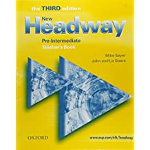 New Headway: Pre-Intermediate Third Edition: Teacher's Book: Six-level general English course for adults: Teacher's Book Pre-intermediate lev (Headway ELT)
