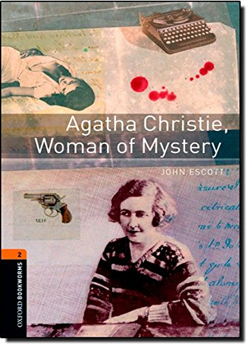 Oxford Bookworms Library: Level 2:: Agatha Christie, Woman of Mystery: 700 Headwords (Oxford Bookworms ELT)