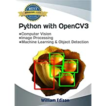 Python  with OpenCV3: Computer vision with machine learning and object detection (English Edition)