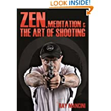Zen, Meditation & the Art of Shooting: Performance Edge - Sports Edition