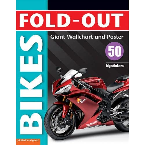 Fold-Out Bikes: Includes Giant Wall Chart And Poster Plus 50 Big Stickers