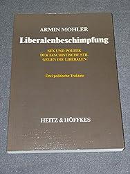Liberalenbeschimpfung. Sex und Politik. Der faschistische Stil. Drei politische Traktate