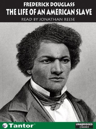 Narrative of the Life of Frederick Douglass, an American Slave (Unabridged Classics in Audio)