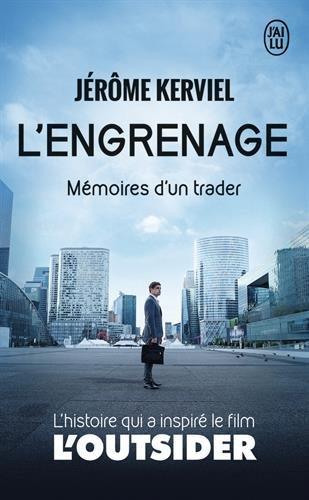 L'engrenage : Mémoires d'un trader - le livre qui a inspiré le film L'outsider par Jérôme Kerviel