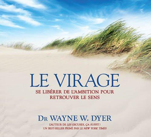 Le virage - Se libérer de l'ambition pour retrouver le sens - Livre audio 2 CD