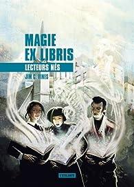 Magie ex libris, tome 2 : Lecteurs nés par  Jim C. Hines