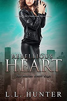Rebellious Heart (The Molten Heart Saga Book 3) by [Hunter, L.L.]