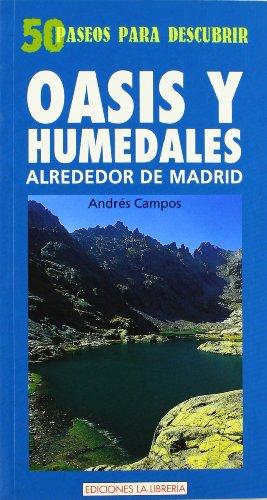 Portada del libro Oasis y humedales alrededor de Madrid: 50 paseos para descubrir