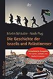 Die Geschichte der Israelis und Palästinenser (Reihe Hanser) - Martin Schäuble, Noah Flug
