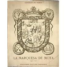 LA MARQUESA DE MOYA . 1440-1511. Prologo Del Marques De Lozoya .