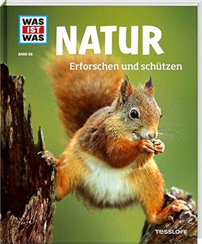 (WAS IST WAS Band 68 Natur. Erforschen und schützen (WAS IST WAS Sachbuch, Band 68))