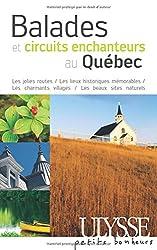Balades et circuits enchanteurs au Quebec 2e édition