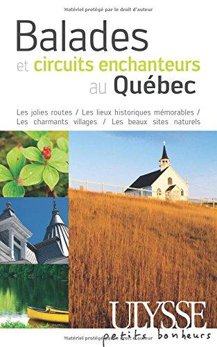 Balades et circuits enchanteurs au Québec par Marie-Josée Guy, François Rémillard, Benoît Prieur