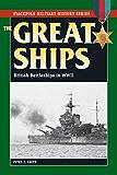 The Great Ships: British Battleships in World War II (Stackpole Military History Series)