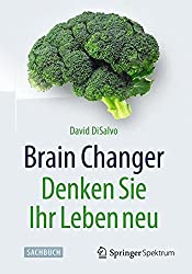 Brain Changer - Denken Sie Ihr Leben neu (In Clinical Practice) by David DiSalvo (2015-10-20)