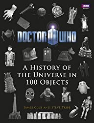 Doctor Who: A History of the Universe in 100 Objects by James Goss (2012-09-27)