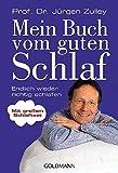 Mein Buch vom guten Schlaf: Endlich wieder richtig schlafen