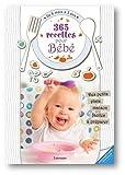 365 recettes pour bébé : De 6 mois à 3 ans