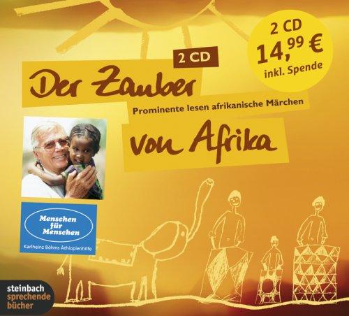Der Zauber von Afrika. Prominente lesen afrikanische Märchen. 2 CDs