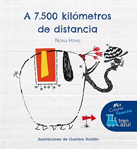 A 7.500 kilómetros de distancia (Mis Cuentos Favoritos Tren azul)