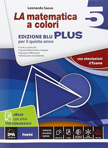 La matematica a colori. Ediz. blu plus. Con videolezioni. Per le Scuole superiori. Con e-book. Con espansione online: 5