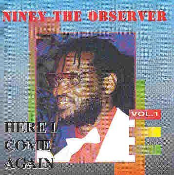 here-i-come-again-vol-1-by-niney-the-observer-1999-10-01