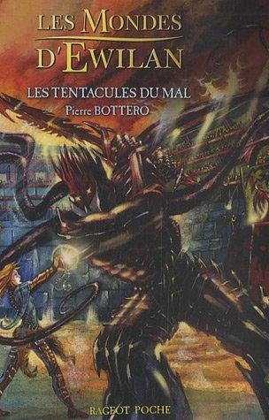 Les Mondes d'Ewilan, Tome 3 : Les tentacules du mal par Pierre Bottero