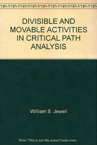 DIVISIBLE AND MOVABLE ACTIVITIES IN CRITICAL PATH ANALYSIS
