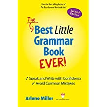 The Best Little Grammar Book Ever! Second Edition: Speak and Write with Confidence/Avoid Common Mistakes (English Edition)