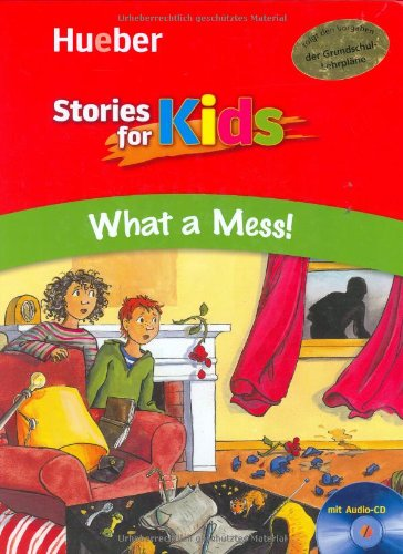 Stories for Kids – What a Mess!: Buch mit Audio-CD