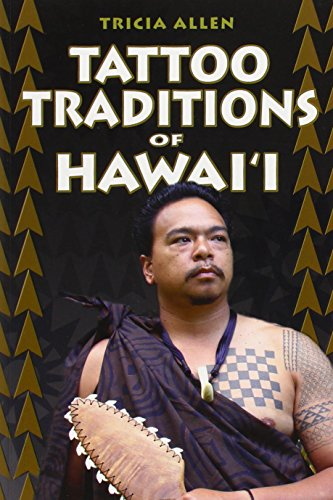 Tattoo Traditions of Hawai'i por Tricia Allen