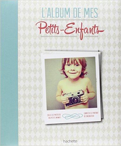 L'album de mes petits-enfants de Jeanne Ardoin ( 12 février 2014 )