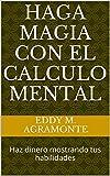 Image de Haga Magia con el calculo mental: Haz dinero mostrando tus habilidades