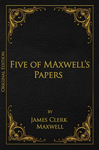 Five of Maxwell's Papers (Original Edition) (English Edition)