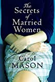 The Secrets of Married Women by Carol Mason
