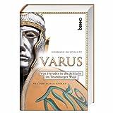 Varus: Von Herodes in die Schlacht im Teutoburger Wald - Hermann Multhaupt