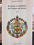 Armorial et nobiliaire de l'Empire de Russie Tome I et II