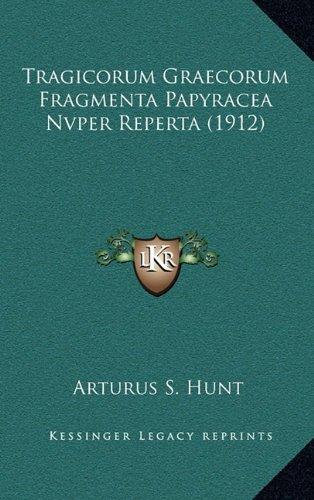 Tragicorum Graecorum Fragmenta Papyracea Nvper Reperta (1912)